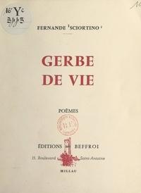 Fernande Sciortino - Gerbe de vie.