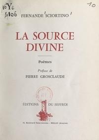 Fernande Sciortino et Pierre Grosclaude - La source divine.
