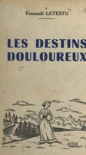Fernandi Letestu - Les destins douloureux (1).