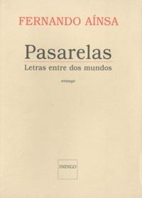 Fernando Aínsa - Pasarelas - Letras entre dos mundos.
