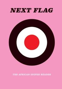 Fernando Alvim et Heike Munder - Next Flag - The African Sniper Reader.
