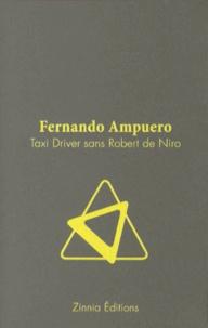 Fernando Ampuero - Taxi Driver sans Robert de Niro.