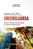Fernando António Oliveira Tavares - Avaliação Imobiliária - Entre a Ciência da Avaliação e a Arte da Apreciação.