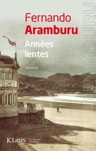 Fernando Aramburu - Années lentes.