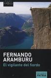 Fernando Aramburu - El vigilante del fiordo.