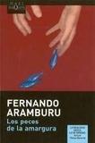 Fernando Aramburu - Los peces de la amargura.