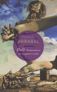 Fernando Arrabal - Dali, prémonition de la guerre civile.