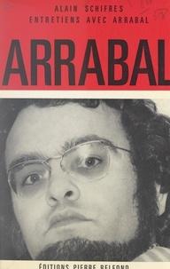 Fernando Arrabal et Alain Schifres - Entretiens avec Arrabal.