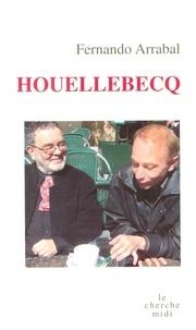 Fernando Arrabal - Houellebecq.