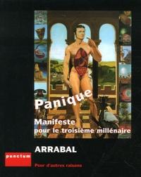 Fernando Arrabal - Panique - Manifeste pour le troisième millénaire.