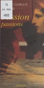 Fernando Arrabal et Lucien Clergue - Passion-passions.