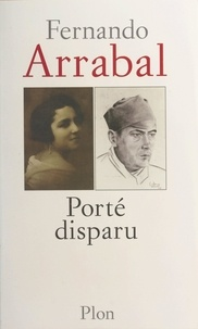 Fernando Arrabal - Porté disparu.