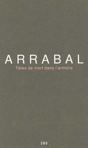 Fernando Arrabal - Têtes de mort dans l'armoire.
