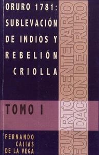 Fernando Cajías de la Vega - Oruro 1781: Sublevación de indios y rebelión criolla.