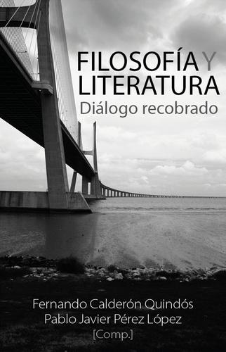 Fernando Calderón Quindós et Pablo Javier Pérez López - Filosofía y literatura - Diálogo recobrado.