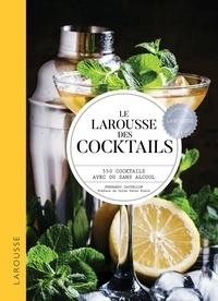 Fernando Castellon - Le Larousse des cocktails - 550 cocktails avec ou sans alcool.