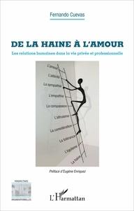 Fernando Cuevas - De la haine à l'amour - Les relations humaines dans la vie privée et professionnelle.
