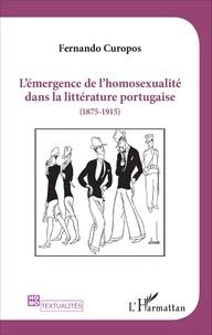Fernando Curopos - L'émergence de l'homosexualité dans la littérature portugaise (1875-1915).