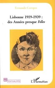 Fernando Curopos - Lisbonne 1919-1939 : des Années presque Folles.