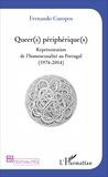 Fernando Curopos - Queer(s) périphérique(s) - Représentation de l'homosexualité au Portugal (1974 - 2014).