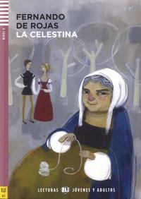 Fernando de Rojas - La Celestina - Nivel 3-B1. 1 CD audio