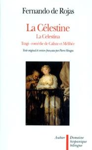 Fernando de Rojas - La Célestine ou Tragi-comédie de Calixte et Mélibée.