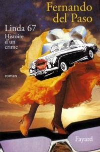Fernando del Paso - Linda 67 - Histoire d'un crime.