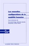 Fernando Diogo et Rolando Lalanda Gonçalves - Les nouvelles configurations de la mobilité humaine.