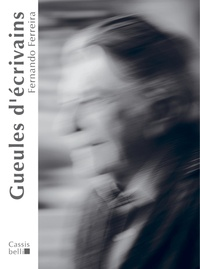 Fernando Ferreira - Gueules d'écrivains.