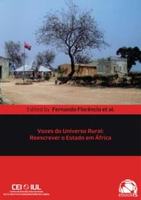 Fernando Florêncio - Vozes do Universo Rural - Reescrevendo o Estado em África.