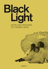Fernando Ganzo et  Collectif - Black light - Pour une autre histoire du cinéma.