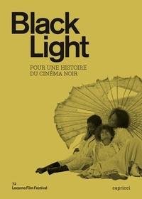 Fernando Ganzo - Black light - Pour une autre histoire du cinéma noir.