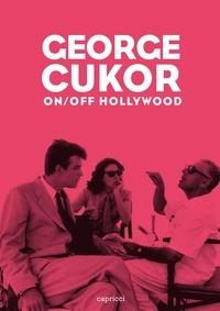 Fernando Ganzo - George Cukor - On/Off Hollywood.