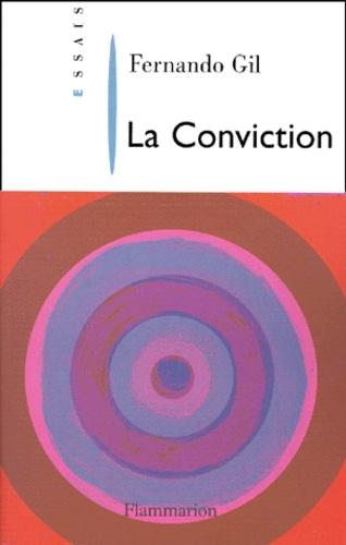Fernando Gil - La conviction.
