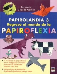 Fernando Gilgado Gomez - Regresso al mundo de la Papiroflexia.