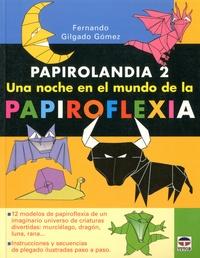 Fernando Gilgado Gomez - Una noche en el mundo de la Papiroflexia.