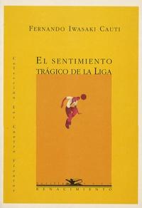 Fernando Iwasaki Cauti - El sentimiento tragico de la liga.