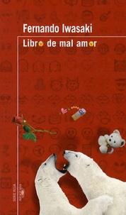 Fernando Iwasaki - Libro de mal amor.