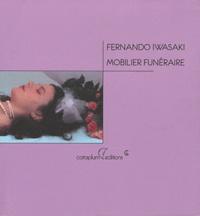 Fernando Iwasaki - Mobilier funéraire.