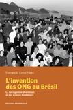 Fernando Lima-Neto - L'invention des ONG au Brésil - La sociogenèse des idéaux et des acteurs fondateurs.