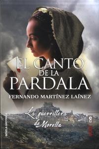 Fernando Martinez Lainez - El canto de la pardala - La guerrillera de Morella.