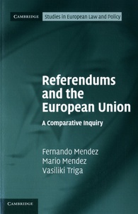 Fernando Mendez et Mario Mendez - Referendums and the European Union - A Comparative Inquiry.