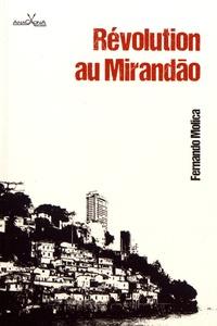 Fernando Molica - Révolution au Mirandão.
