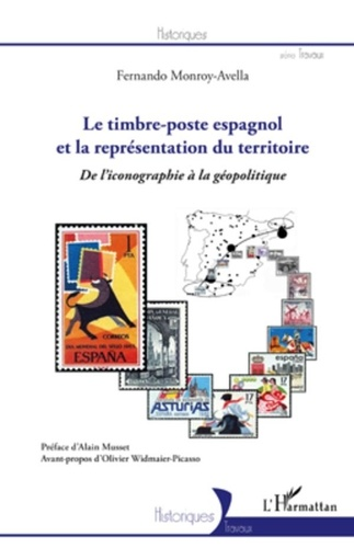 Fernando Monroy-Avella - Le timbre-poste espagnol et la représentation du territoire - De l'iconographie à la géopolitique.