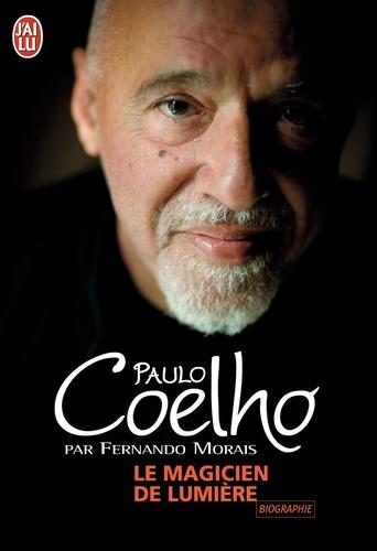 Fernando Morais - Le magicien de lumière - L'extraordinaire histoire de l'écrivain Paulo Coelho.