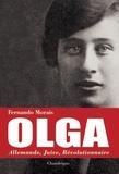 Fernando Morais - Olga. Allemande, juive, révolutionnaire.