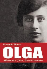 Fernando Morais - Olga - Allemande, juive, révolutionnaire.