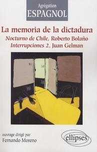 Fernando Moreno - La memoria de la dictadura - Nocturno de Chile, de Roberto Bolano, Interrupciones 2, de Juan Gelman, édition en langue espagnole.