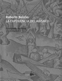Fernando Moreno - Roberto Bolano: la experiencia del abismo.