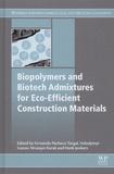 Fernando Pacheco-Torgal et Volodymyr Ivanov - Biopolymers and Biotech Admixtures for Eco-Efficient Construction.